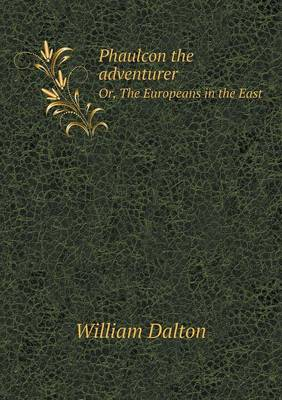 Phaulcon the Adventurer Or, the Europeans in the East (Paperback)