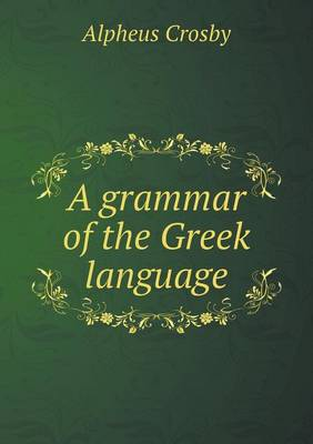 A Grammar of the Greek Language (Paperback)
