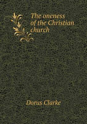 The Oneness of the Christian Church (Paperback)
