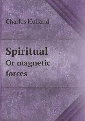 Spiritual or Magnetic Forces (Paperback)