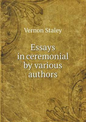 Essays in Ceremonial by Various Authors (Paperback)