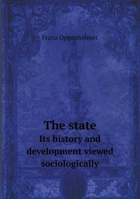 The State Its History and Development Viewed Sociologically (Paperback)