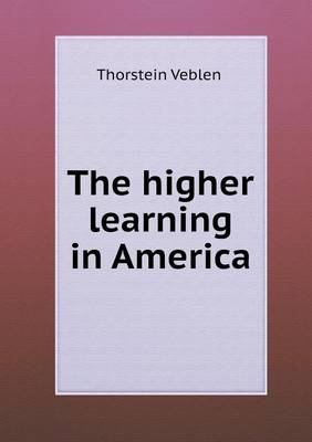 The Higher Learning in America (Paperback)