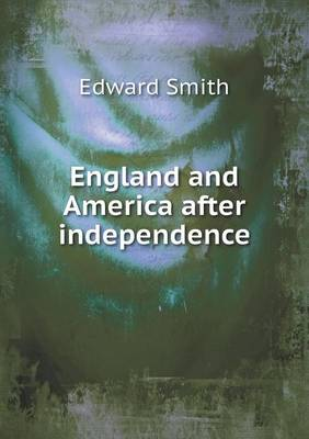 England and America After Independence (Paperback)