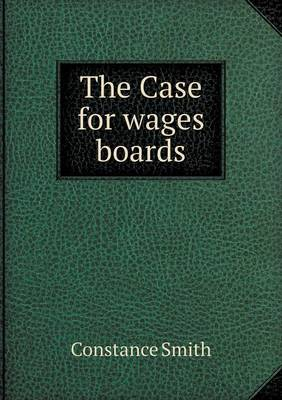 The Case for Wages Boards (Paperback)