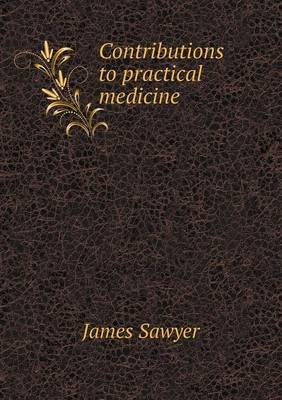 Contributions to Practical Medicine (Paperback)
