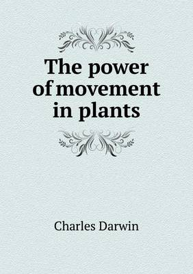 The Power of Movement in Plants (Paperback)