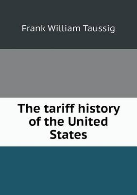 The Tariff History of the United States (Paperback)