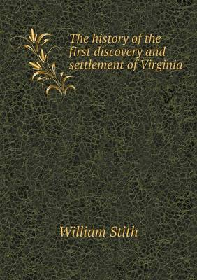 The History of the First Discovery and Settlement of Virginia (Paperback)