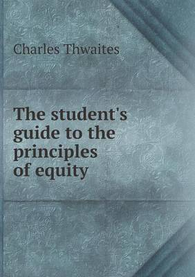 The Student's Guide to the Principles of Equity (Paperback)