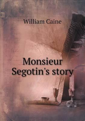 Monsieur Segotin's Story (Paperback)