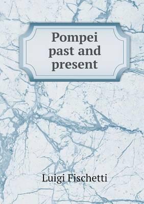 Pompei Past and Present (Paperback)
