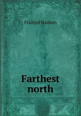 Farthest North (Paperback)