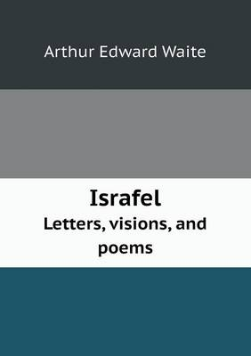 Israfel Letters, Visions, and Poems (Paperback)