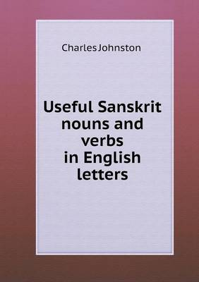 Useful Sanskrit Nouns and Verbs in English Letters (Paperback)