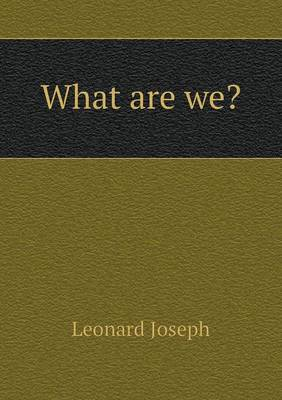 What Are We? (Paperback)