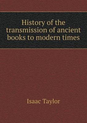 History of the Transmission of Ancient Books to Modern Times (Paperback)