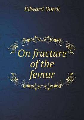 On Fracture of the Femur (Paperback)