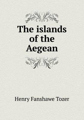 The Islands of the Aegean (Paperback)