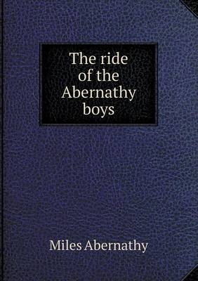 The Ride of the Abernathy Boys (Paperback)