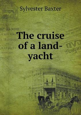 The Cruise of a Land-Yacht (Paperback)