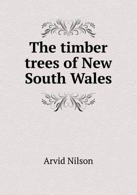 The Timber Trees of New South Wales (Paperback)
