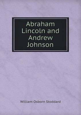 Abraham Lincoln and Andrew Johnson (Paperback)