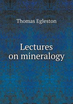 Lectures on Mineralogy (Paperback)
