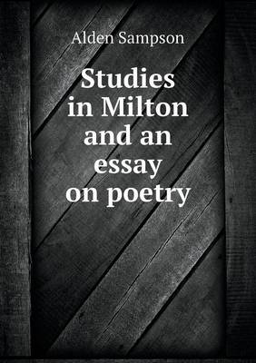 Studies in Milton and an Essay on Poetry (Paperback)