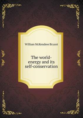 The World-Energy and Its Self-Conservation (Paperback)