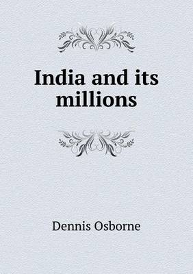 India and Its Millions (Paperback)