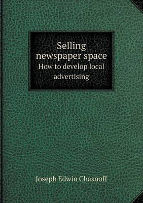 Selling Newspaper Space How to Develop Local Advertising (Paperback)