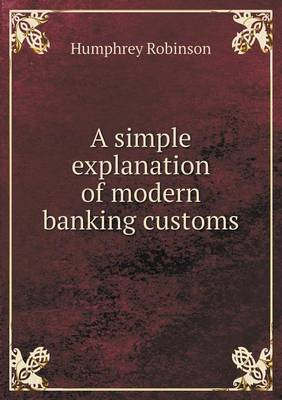 A Simple Explanation of Modern Banking Customs (Paperback)
