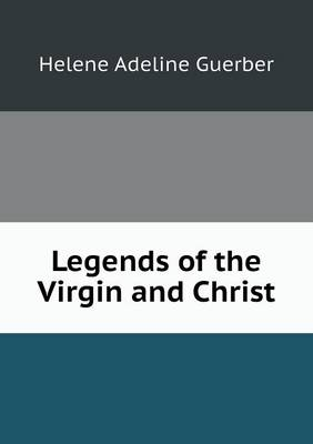 Legends of the Virgin and Christ (Paperback)