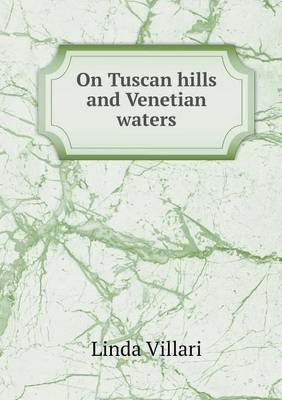On Tuscan Hills and Venetian Waters (Paperback)