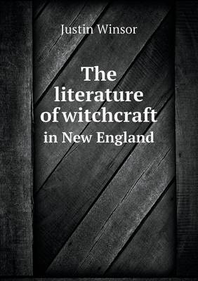 The Literature of Witchcraft in New England (Paperback)