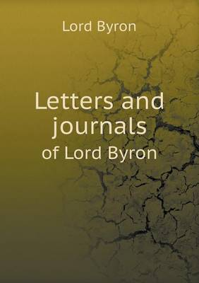 Letters and Journals of Lord Byron (Paperback)