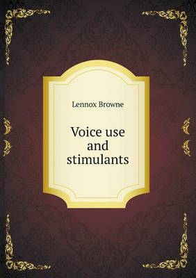 Voice Use and Stimulants (Paperback)