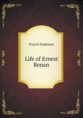 Life of Ernest Renan (Paperback)
