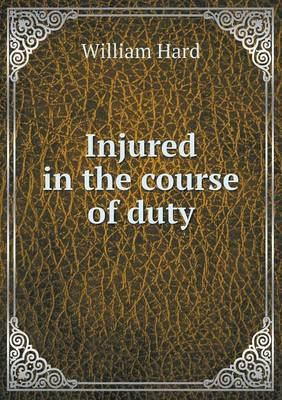 Injured in the Course of Duty (Paperback)