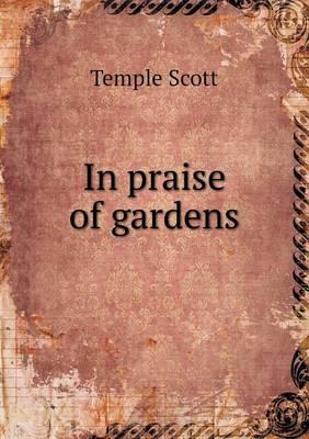 In Praise of Gardens (Paperback)