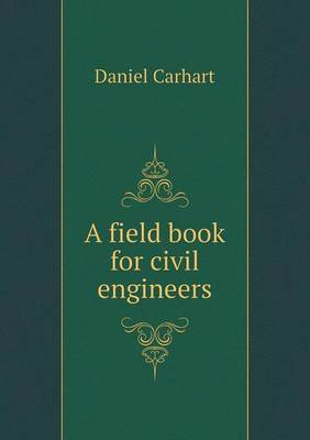 A Field Book for Civil Engineers (Paperback)