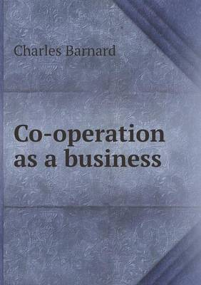 Co-Operation as a Business (Paperback)