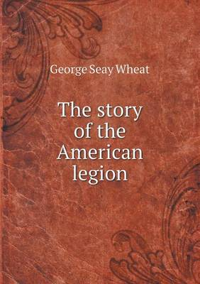 The Story of the American Legion (Paperback)