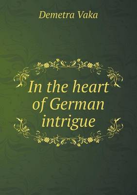 In the Heart of German Intrigue (Paperback)
