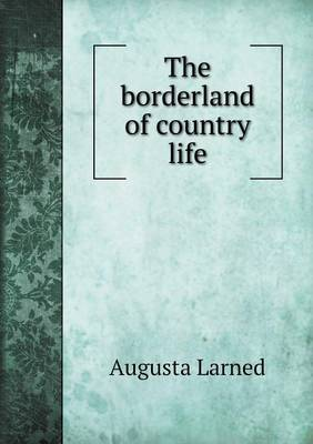 The Borderland of Country Life (Paperback)
