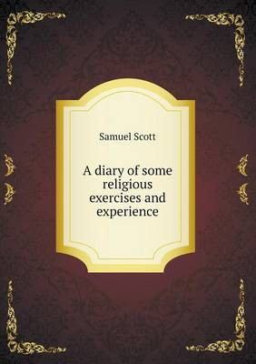 A Diary of Some Religious Exercises and Experience (Paperback)