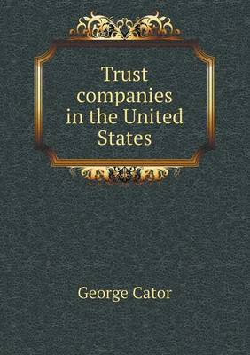 Trust Companies in the United States (Paperback)