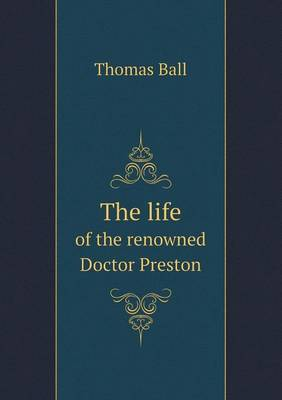 The Life of the Renowned Doctor Preston (Paperback)