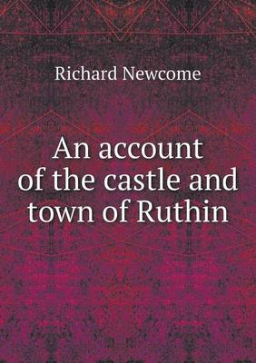 An Account of the Castle and Town of Ruthin (Paperback)